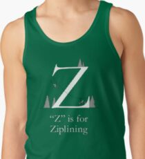 """""""Z"""" is for Ziplining Tank Top"""