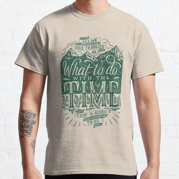 Le temps qui nous est accordé T-shirt classique