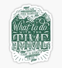 Time Given To Us Sticker