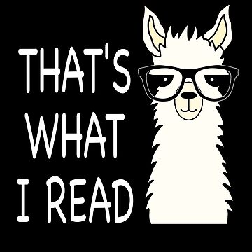 Funny Alpaca Llama Thas what I Read by Mmastert