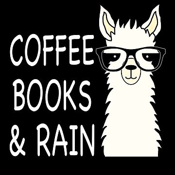 Funny Alpaca Llama Coffee, Books and Rain by Mmastert