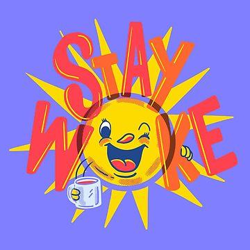 Stay Woke by MadeWithAwesome