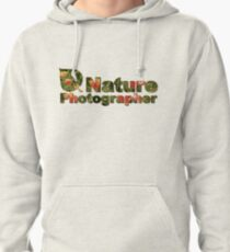 Nature Photographer T Pullover Hoodie