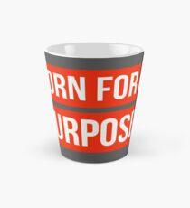 Born for a purpose!  Tall Mug
