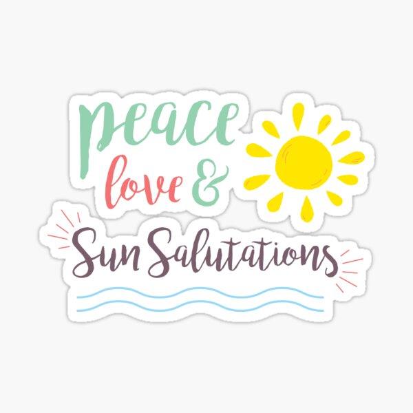 peace love and sun salutations Sticker