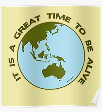 It Is a Great Time to be Alive! Poster