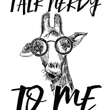 Talk Nerdy to Me hipster giraffe with glasses gift  by valuestees