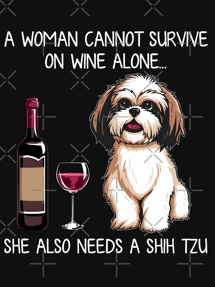 Shih Tzu and wine Funny Dog  by TeeDoozy
