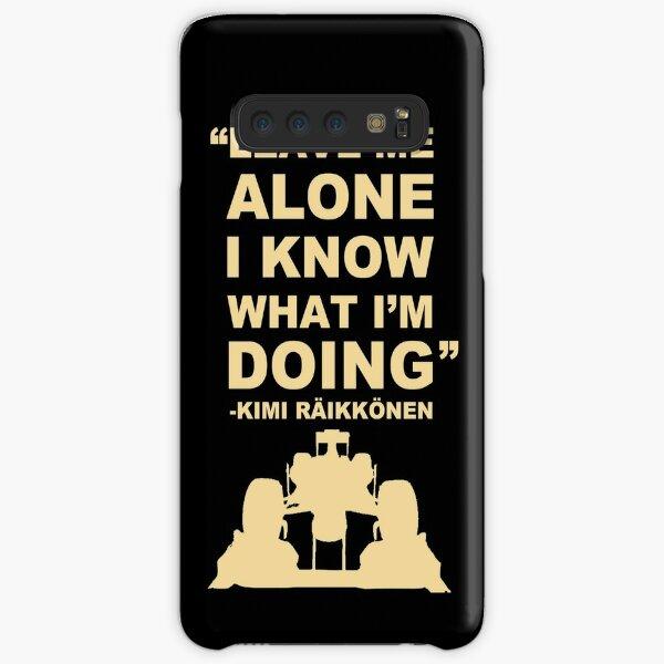 Kimi Raikkonen Leave Me Alone I Know What I'm Doing  Samsung Galaxy Snap Case