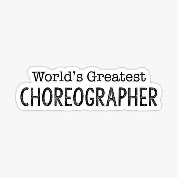 World's Greatest Choreographer Sticker