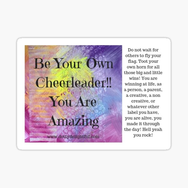 Be your own cheerleader advice Sticker