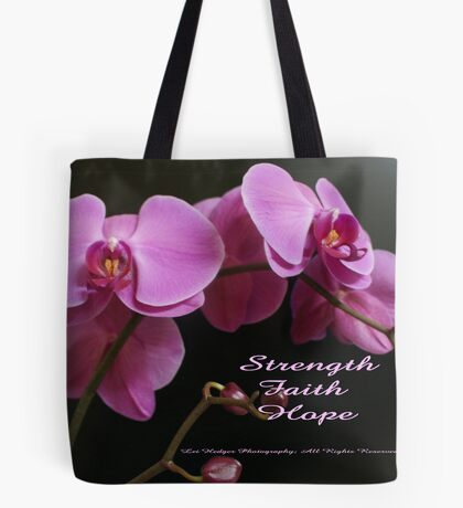 Strength, Hope, Survive; Begin each day with faith.  Lei Hedger Photography All Rights Reserved Tote Bag