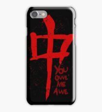 YOU OWE ME AWE - symbol iPhone Case/Skin