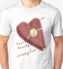 Crazy for you. Unisex T-Shirt