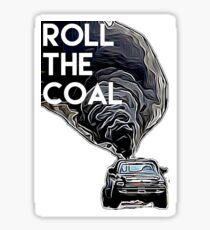 Roll the coal Sticker