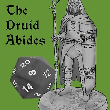 The Druid Abides by BartsGeekGifts