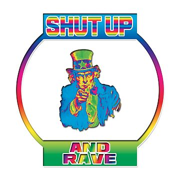 Shut up and rave! by Ankee