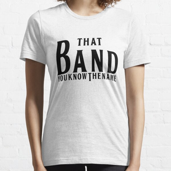 That Band Essential T-Shirt