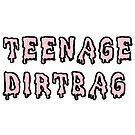 Teenager-Dirtbag von micksteeze