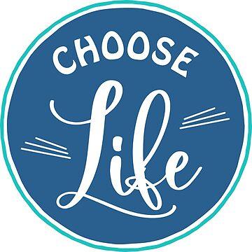 Choose Life Pro Life Badge by greenoriginals