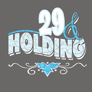29 and Holding by joyfuldesigns55