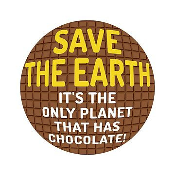 Save The Chocolate Earth by ezcreative