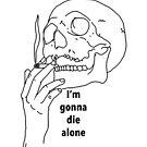 Ich werde alleine sterben von micksteeze