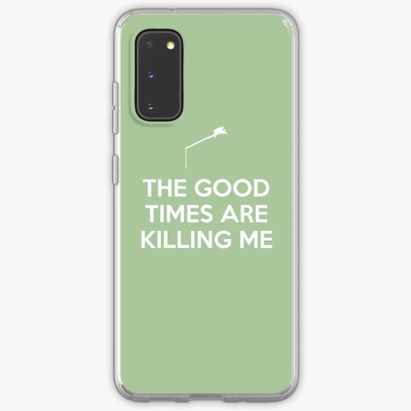 The Good Times are Killing Me Samsung Galaxy Soft Case