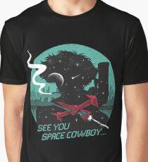 See you space cowboy! Cowboy bebop  Graphic T-Shirt