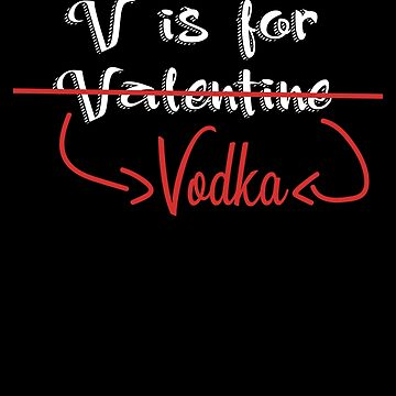 V is for Valentine Vodka, Liquor Valentines Day by Designs4Less