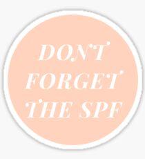 Don't Forget The SPF sticker 2.0 Sticker