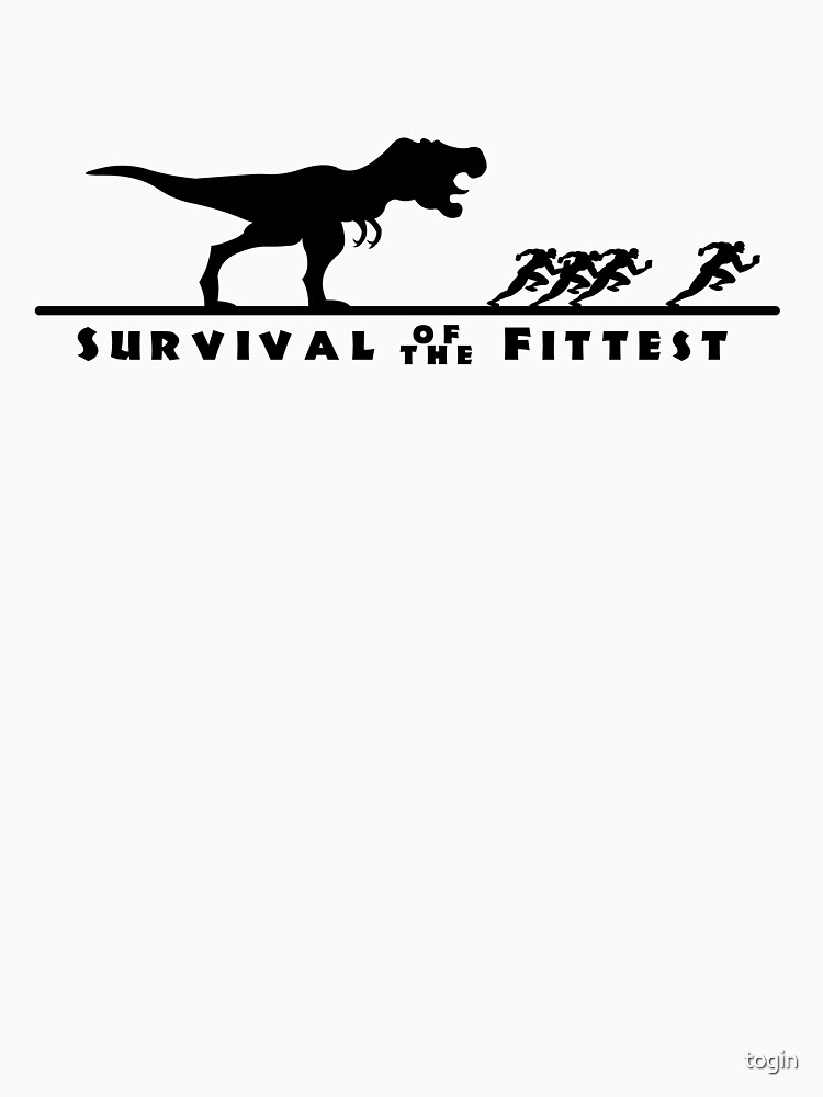 Survival of the fittest by togin