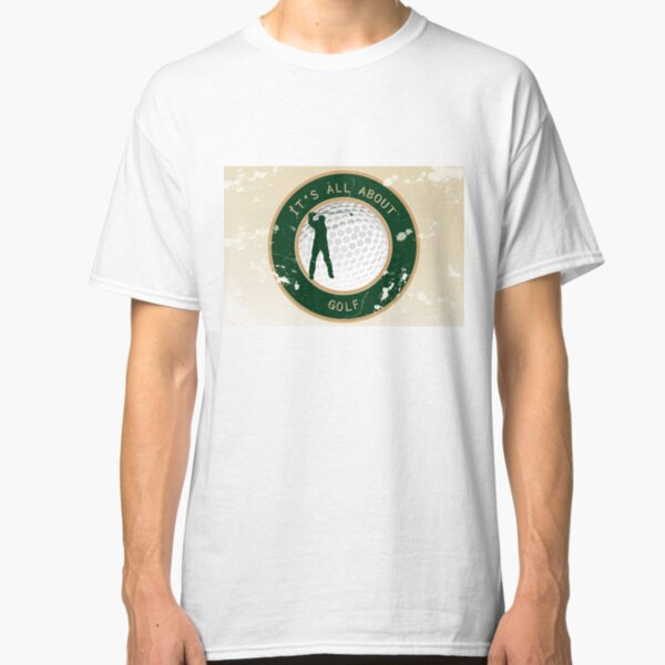 It's all about golf - Vintage poster with label of a golf player and text Classic T-Shirt