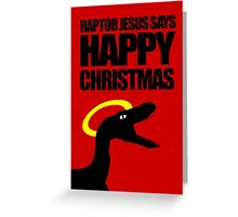 Raptor Jesus says Happy Christmas Greeting Card