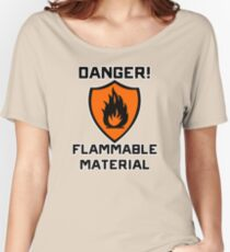 Warning - Danger Flammable Material Women's Relaxed Fit T-Shirt