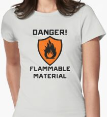 Warning - Danger Flammable Material Women's Fitted T-Shirt