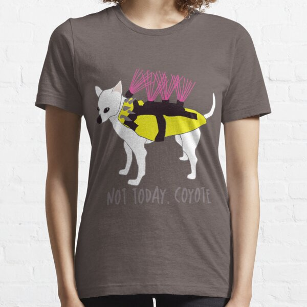Not Today, Coyote - Tough Little Chihuahua in a Spiked Jacket Essential T-Shirt