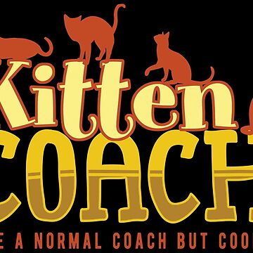 Kitten Coach by Vectorbrusher