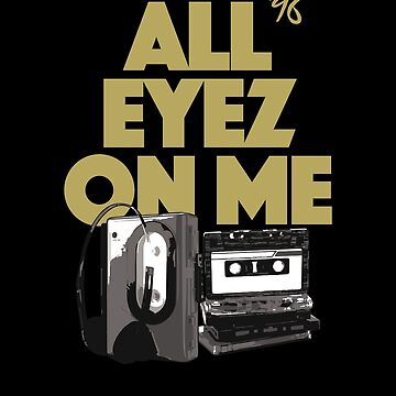 All Eyez On Me, 90's Hip Hop, Pac by BonafideIcon