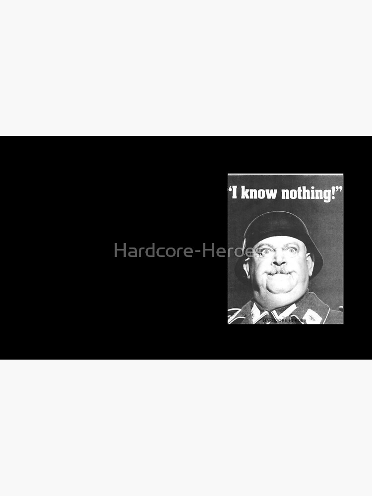 SGT SCHULTZ NOWS NOTHING  by Hardcore-Heroes