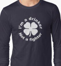 I'm a drinker not a fighter Long Sleeve T-Shirt