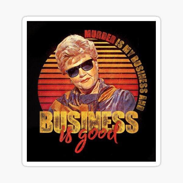 Murder is Her Business and Business is Good Sticker