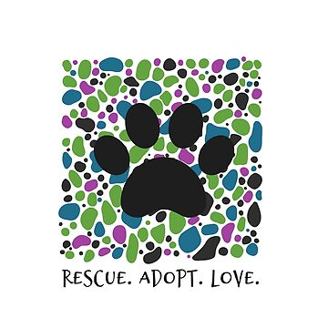 Rescue. Adopt. Love. by nyah14