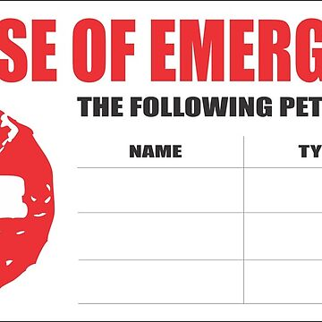 In case of emergency, the following pets live here by Taz-Clothing