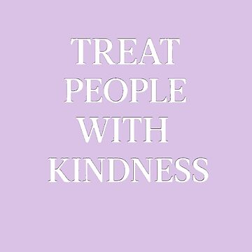 Treat People With Kindness (White/Lilac) by meanicolexx