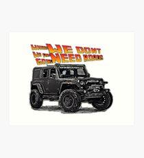 Jeep - we don't need roads Art Print