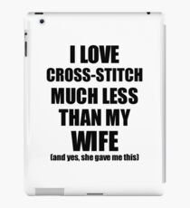 Cross-Stitch Husband Funny Valentine Gift Idea For My Hubby From Wife I Love iPad Case/Skin
