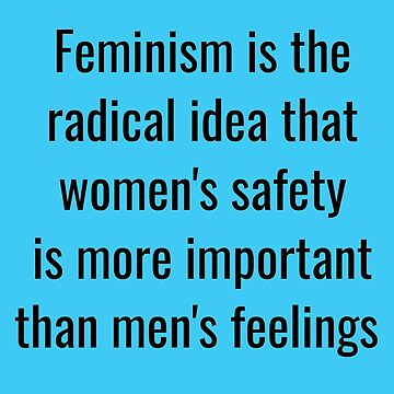 Feminism Quote - Women's Safety by MysticalCrazy