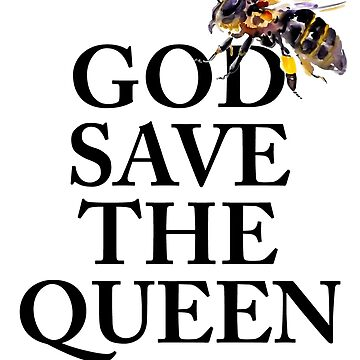 God Save the Queen - Classy, funny tshirt by MelanixStyles