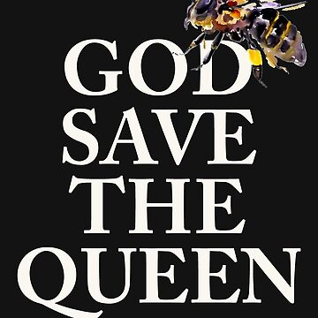 God Save the Queen - Funny Cheeky Tshirt by MelanixStyles
